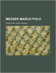 Messer Marco Polo - Brian Oswald Donn-Byrne