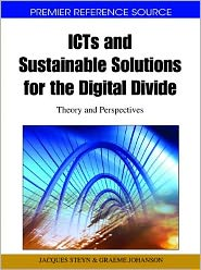 Icts and Sustainable Solutions for the Digital Divide: Theory and Perspectives - Jacques Steyn (Editor), Graeme Johanson (Editor)