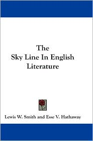 The Sky Line in English Literature - Lewis W. Smith, Esse V. Hathaway
