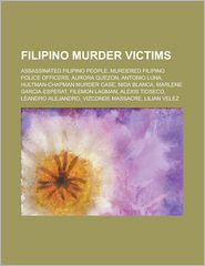 Filipino Murder Victims - Books Llc