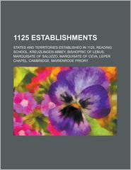 1125 Establishments: Reading School, Kreuzlingen Abbey, Bishopric of Lebus, Leper Chapel, Cambridge, Marienrode Priory - LLC Books (Editor)