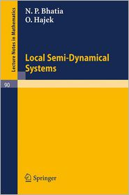 Local Semi-Dynamical Systems - N.P. Bhatia, O. Hajek