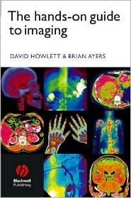 The Hands-on Guide to Imaging - David C. Howlett, Brian Ayers