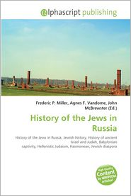History of the Jews in Russia - Miller Frederic P. (Editor), Vandome Agnes F. (Editor), McBrewster John (Editor)