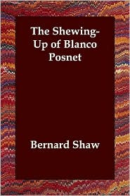 The Shewing-Up of Blanco Posnet - Bernard Shaw