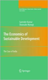 The Economics of Sustainable Development: The Case of India - Surender Kumar, Shunsuke Managi