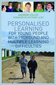 Personalised Learning for Young People with Profound and Multiple Learning Difficulties - Andrew Colley