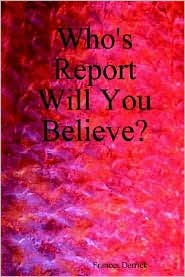Who's Report Will You Believe? - Frances Derrick