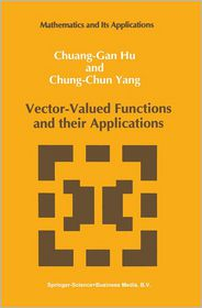Vector-Valued Functions and their Applications - Chuang-Gan Hu, Chung-Chun Yang