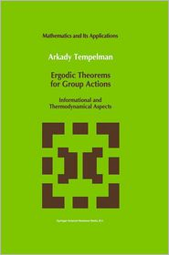 Ergodic Theorems for Group Actions: Informational and Thermodynamical Aspects - A.A. Tempelman
