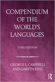 Compendium of the World's Languages - George L. Campbell, Gareth King
