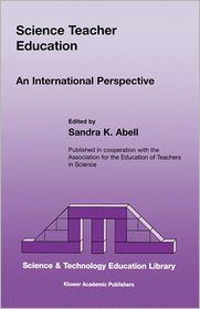 Science Teacher Education: An International Perspective - Sandra K. Abell (Editor)