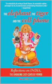 The Elephant, The Tiger, and the Cellphone: India, the Emerging 21st-Century Power - Shashi Tharoor