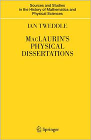 MacLaurin's Physical Dissertations - Ian Tweddle