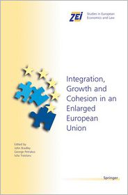 Integration, Growth, and Cohesion in an Enlarged European Union - John Bradley (Editor), George G. Petrakos (Editor), Julia Traistaru (Editor)