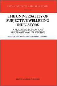 The Universality of Subjective Wellbeing Indicators: A Multi-disciplinary and Multi-national Perspective - E. Gullone (Editor), Robert A. Cummins, Robert Cummins (Editor)