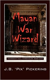 Mayan War Wizard - J.B. 'Pix' Pickering