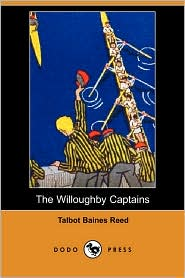 The Willoughby Captains - Talbot Baines Reed