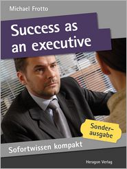 Sofortwissen kompakt: Success as an executive: Management knowledge in 50 x 2 minutes