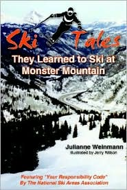 Ski Tales, They Learned to Ski at Monster Mountain - Julianne Weinmann