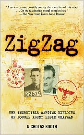 Zigzag: The Incredible Wartime Exploits of Double Agent Eddie Chapman - Nicholas Booth