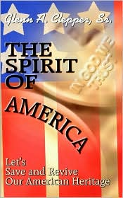 The Spirit of America: Lets Save and Revive Our American Heritage - Clepper
