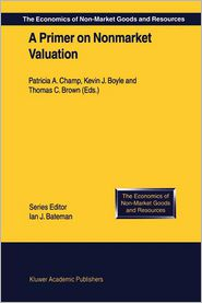 A Primer on Nonmarket Valuation - Patricia A. Champ (Editor), Thomas C. Brown, Kevin J. Boyle