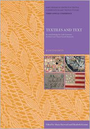 Textiles and Text: Re-establishing the links between Archival and Object-based Research - Maria Hayward (Editor), Elizabeth Kramer (Editor)