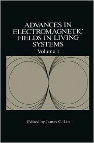 Advances in Electromagnetic Fields in Living Systems - James C. Lin (Editor)