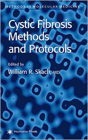 Cystic Fibrosis Methods and Protocols - William R. Skach (Editor)