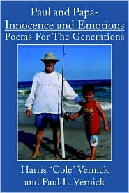 Paul And Papa Innocence and Emotions: Poems For The Generations - Harris Vernick, Paul L. Vernick