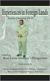 Experiences in Foreign Lands Including Real Estate InvestorâS Perspective - Somto Ubezonu