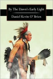 By The Dawn's Early Light - Daniel Kevin O' Brien