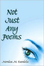 Not Just Any Poems - Monica M. Daniels