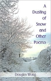 A Dusting of Snow and Other Poems - Douglas Wong