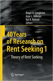 40 Years of Research on Rent Seeking 1: Theory of Rent Seeking - Roger D. Congleton (Editor), Arye L. Hillman (Editor), Kai A. Konrad (Editor)
