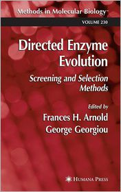 Directed Enzyme Evolution: Screening and Selection Methods - Frances H. Arnold (Editor), George Georgiou (Editor)