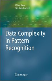 Data Complexity in Pattern Recognition - Mitra Basu (Editor), Tin Kam Ho (Editor)