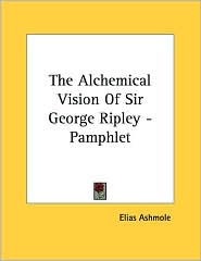Alchemical Vision of Sir George Ripley - Pamphlet - Elias Ashmole