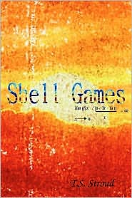 Shell Games - T. S. Stroud