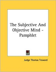Subjective and Objective Mind - Pamphlet - Judge Thomas Troward