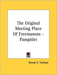 The Original Meeting Place of Freemasons - Pamphlet