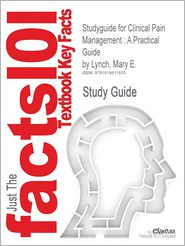 Studyguide for Clinical Pain Management: A Practical Guide by Lynch, Mary E., ISBN 9781444330694 - Cram101 Textbook Reviews