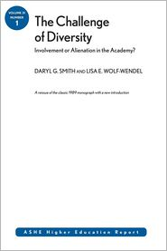The Challenge of Diversity: Involvement or Alienation in the Academy: ASHE Higher Education Report - Daryl G. Smith, Lisa E. Wolf-Wendel