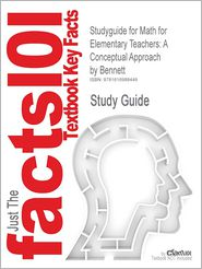Studyguide for Math for Elementary Teachers: A Conceptual Approach by Bennett, ISBN 9780073519456 - Cram101 Textbook Reviews
