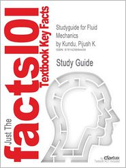Outlines & Highlights for Fluid Mechanics by Pijush K. Kundu, ISBN: 9780123737359