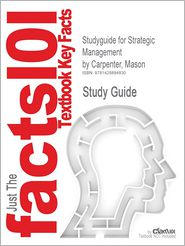 Studyguide for Strategic Management by Carpenter, Mason, ISBN 9780132341400 - Cram101 Textbook Reviews