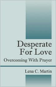 Desperate For Love - Lena C Martin