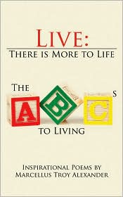 Live: There Is More to Life: The ABCs to Living