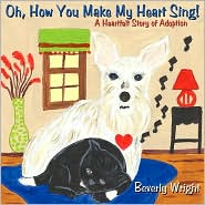 Oh, How You Make My Heart Sing! - Beverly Wright, Sherry Morgan Horton (Illustrator)